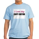 I Love My COPY EDITOR T-Shirt