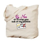 Be Nice or I'll Crop You Out of My Photos Tote Bag