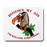 Patience My Ass Buzzard Mousepad