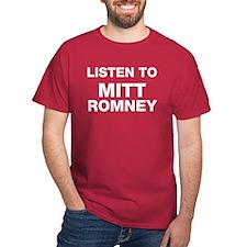 Listen to Mitt Romney T-Shirt