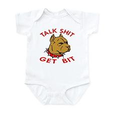 Pitbull Talk Shit Get Bit Infant Bodysuit