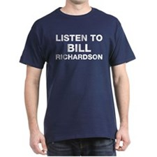 Listen to Bill Richardson T-Shirt