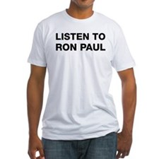 Listen to Ron Paul Shirt