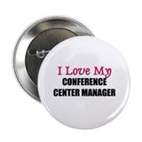 "I Love My CONFERENCE CENTER MANAGER 2.25"" Button ("