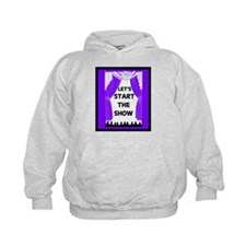 START THE SHOW Hoodie