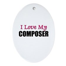 I Love My COMPOSER Oval Ornament