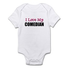 I Love My COMEDIAN Infant Bodysuit