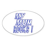 My Mum Rocks ! Oval Decal
