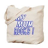 My Mum Rocks ! Tote Bag