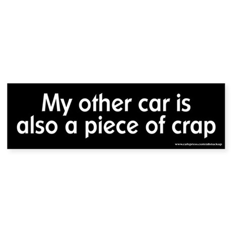 Other Car is Also a Piece of Crap Bumper Sticker