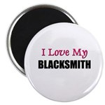 I Love My BLACKSMITH Magnet