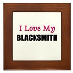 I Love My BLACKSMITH Framed Tile