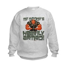 My Daddy's HEAVILY ARMED! Sweatshirt