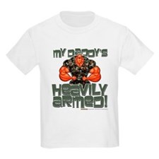 My Daddy's HEAVILY ARMED! T-Shirt