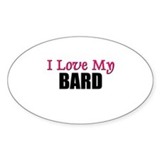 I Love My BARD Oval Decal