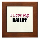 I Love My BAILIFF Framed Tile