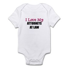 I Love My ATTORNEYS AT LAW Infant Bodysuit