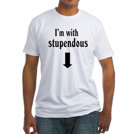 Stupendous Fitted T-Shirt