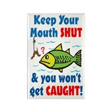 Keep Your Mouth Shut! Rectangle Magnet (100 pack)