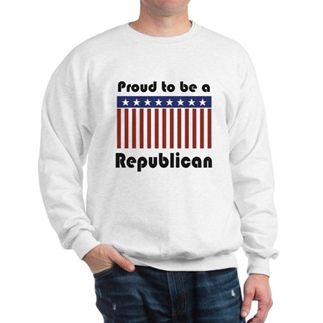 Proud to be a Republican Sweatshirt