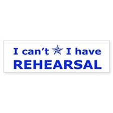 Rehearsal with Star Bumper Bumper Sticker