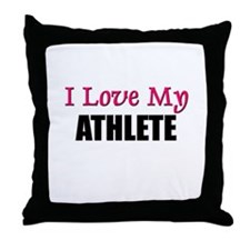I Love My ATHLETE Throw Pillow
