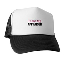 I Love My APPRAISER Trucker Hat
