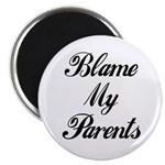 BLAME MY PARENTS (I DIDN'T DO IT) Magnet