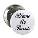 BLAME MY PARENTS (I DIDN'T DO IT) Button