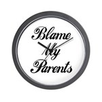 BLAME MY PARENTS (I DIDN'T DO IT) Wall Clock