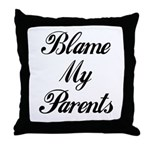 BLAME MY PARENTS (I DIDN'T DO IT) Throw Pillow