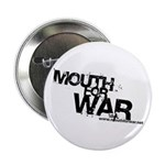 Mouth For War Button