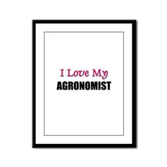 I Love My AGRONOMIST Framed Panel Print