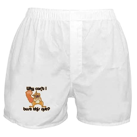 Why Can't I Bust This Nut Boxer Shorts