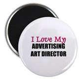 I Love My ADVERTISING ART DIRECTOR Magnet