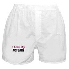 I Love My ACTUARY Boxer Shorts