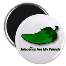 Jalapenos Are My Friends Magnet