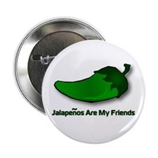 "Jalapenos Are My Friends 2.25"" Button (100 pack)"