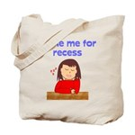Wake Me For Recess Girl Tote Bag