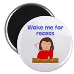 Wake Me For Recess Girl Magnet