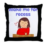 Wake Me For Recess Girl Throw Pillow