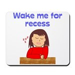 Wake Me For Recess Girl Mousepad