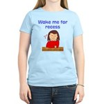 Wake Me For Recess Girl Women's Light T-Shirt