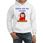Wake Me For Recess Girl Hooded Sweatshirt