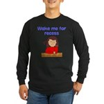 Wake Me For Recess Girl Long Sleeve Dark T-Shirt