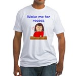Wake Me For Recess Girl Fitted T-Shirt