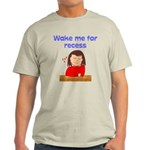 Wake Me For Recess Girl Light T-Shirt