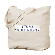 Its my 94th Birthday Tote Bag