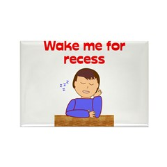 Wake Me For Recess Rectangle Magnet (100 pack)