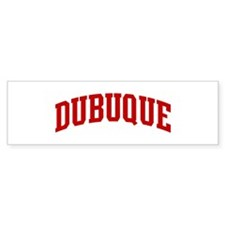 DUBUQUE (red) Bumper Bumper Sticker
